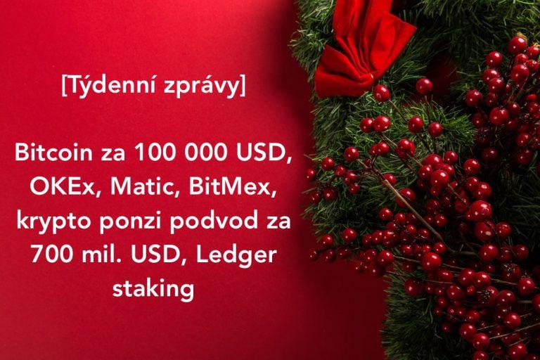 [Týdenní zprávy] Bitcoin za 100 000 USD, OKEx, Matic, BitMex, krypto ponzi podvod za 700 mil. USD, Halving BTC, Ledger staking